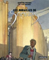 Les cités obscures. Volume 1, Les murailles de Samaris; Suivi de Les mystères de Pâhry