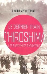 Le dernier train d'Hiroshima : les survivants racontent