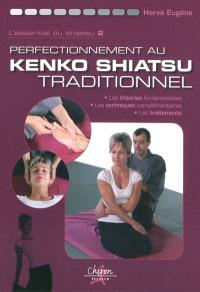 L'essentiel du shiatsu. Volume 2, Perfectionnement au kendo shiatsu traditionnel : les théories fondamentales, les techniques complémentaires, les traitements