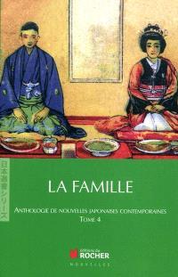 Anthologie de nouvelles japonaises contemporaines. Volume 4, La famille