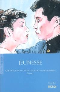 Anthologie de nouvelles japonaises contemporaines. Volume 1, Jeunesse