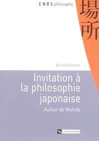 Invitation à la philosophie japonaise : autour de Nishida