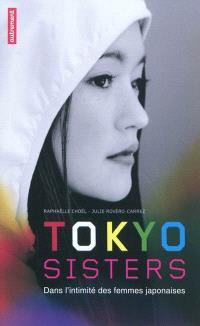 Tokyo sisters : dans l'intimité des femmes japonaises