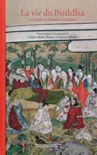 La vie du Buddha : racontée et illustrée au Japon = Shaka no honji