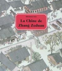 La Chine de Zhang Zeduan
