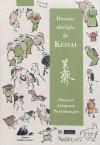 Dessins abrégés de Keisai : oiseaux, animaux et personnages
