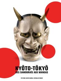 Kyoto-Tokyo, des samouraïs aux mangas