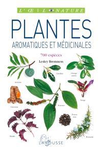 Plantes aromatiques et médicinales : 700 espèces