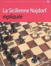 La sicilienne Najdorf expliquée