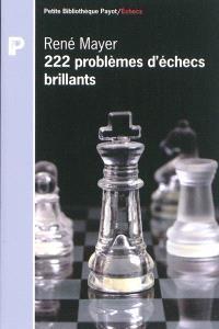 222 problèmes d'échecs brillants