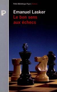 Le Bon sens aux échecs
