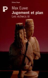 Les Echecs. Volume 2, Jugement et plan