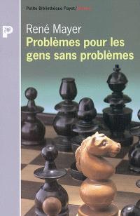 Problèmes pour les gens sans problèmes