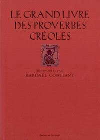 Le grand livre des proverbes créoles = Ti-pawol