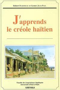 J'apprends le créole haïtien = Ann' aprann pale kreyol !