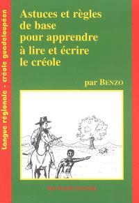 Astuces et règles de base pour apprendre à lire et à écrire le créole