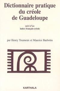 Dictionnaire pratique du créole de Guadeloupe (Marie-Galante); Suivi de Index français-créole