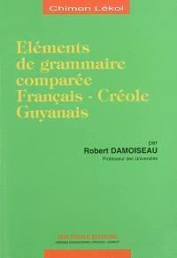 Eléments de grammaire comparée : français-créole, guyanais