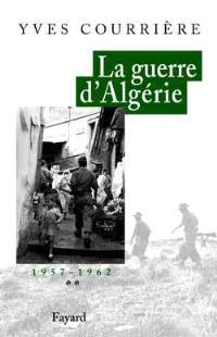 La guerre d'Algérie. Volume 2, 1957-1962