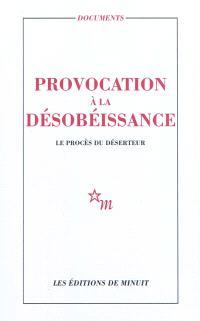 Provocation à la désobéissance : le procès du Déserteur