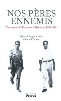 Nos pères ennemis : morts pour la France et l'Algérie, 1958-1959