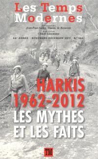 Temps modernes (Les). n° 666, Harkis 1962-2012 : les mythes et les faits