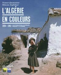 L'Algérie en couleurs, 1954-1962 : photographies d'appelés pendant la guerre