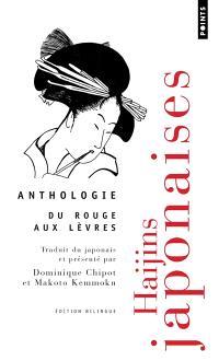 Du rouge aux lèvres : haïjins japonaises : anthologie : poésie