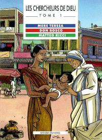 Les chercheurs de Dieu. Volume 1, Mère Teresa. Don Bosco. Matteo Ricci