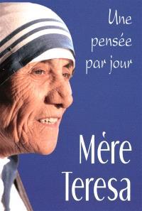 Une pensée par jour avec Mère Teresa