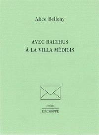 Avec Balthus à la villa Médicis