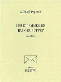 Les dilemmes de Jean Dubuffet : entretien
