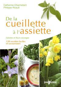 De la cueillette à l'assiette : salades et fleurs sauvages : 120 recettes faciles et savoureuses