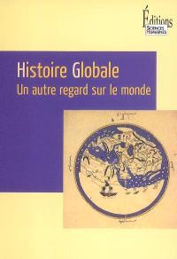 Histoire globale : un nouveau regard sur le monde