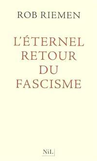 L'éternel retour du fascisme