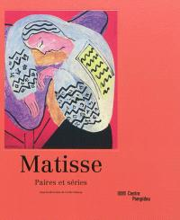 Matisse : paires et séries : exposition, Paris, Centre national d'art et de culture Georges Pompidou, du 7 mars 2012 au 18 juin 2012