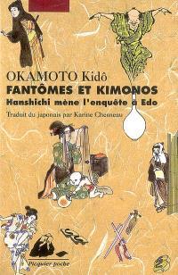 Hanshichi mène l'enquête à Edo, Fantômes et kimonos