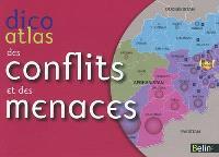 Dico atlas des conflits et des menaces : guerres, terrorisme, crime, oppression