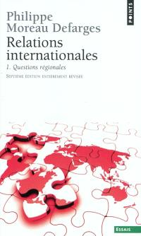 Relations internationales. Volume 1, Questions régionales