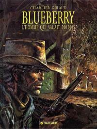 Blueberry. Volume 14, L'homme qui valait 500.000 dollars