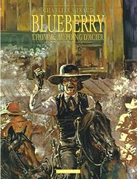 Blueberry. Volume 8, L'homme au poing d'acier