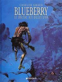 Blueberry. Volume 12, Le spectre aux balles d'or