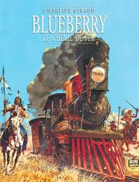 Blueberry. Volume 7, Le cheval de fer