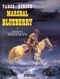 Marshal Blueberry. Volume 2, Mission Sherman
