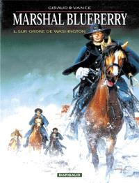 Marshal Blueberry. Volume 1, Sur ordre de Washington