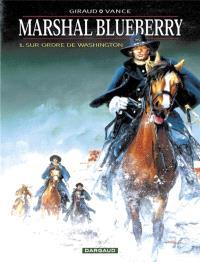 Marshal Blueberry. Volume 1, Sur ordre de Washington