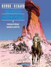 Marshal Blueberry. Volume 3, Frontière sanglante