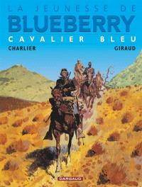 La jeunesse de Blueberry. Volume 3, Cavalier bleu