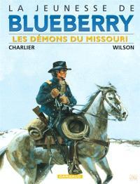 La jeunesse de Blueberry. Volume 4, Les démons du Missouri
