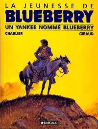 La jeunesse de Blueberry. Volume 2, Un yankee nommé Blueberry